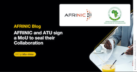 AFRINIC and ATU sign a MoU to seal their Collaboration